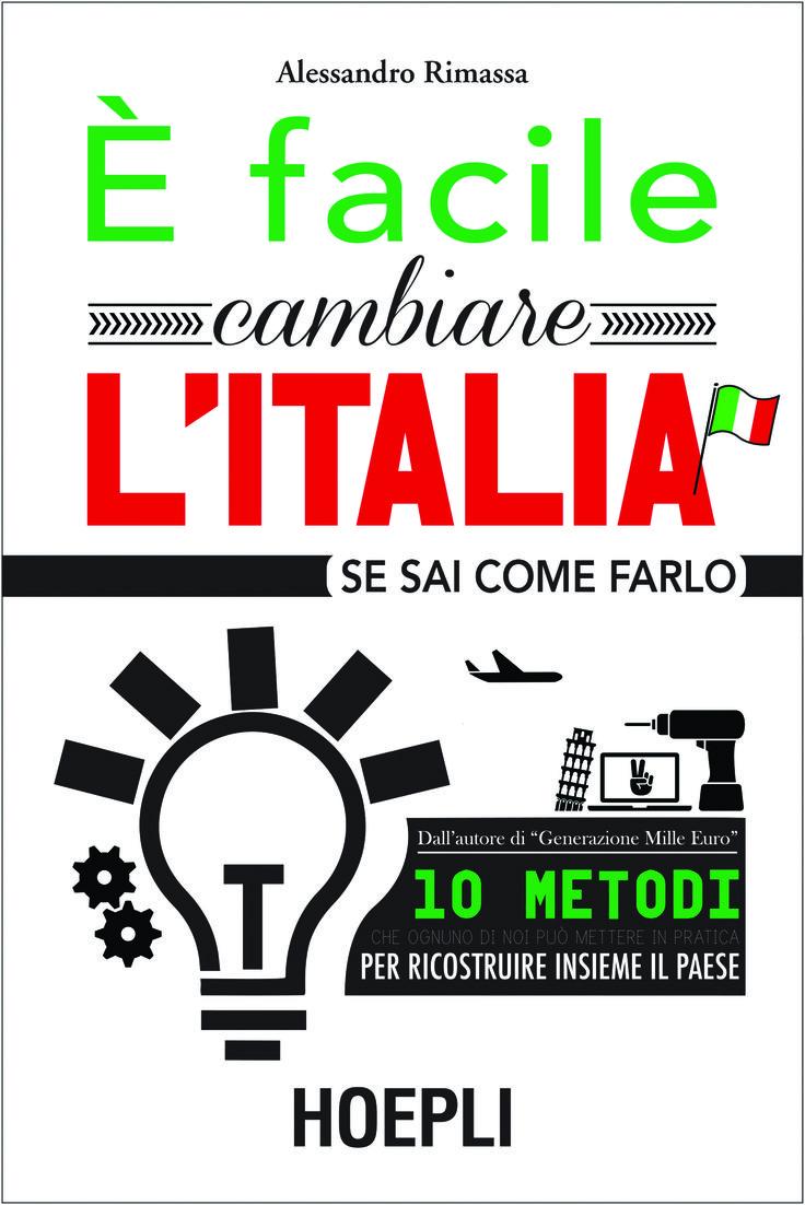 """""""E' facile cambiare l'Italia (se sai come farlo)"""". 10 metodi che ognuno può mettere in pratica per ricostruire insieme il paese di Alessandro Rimassa http://bit.ly/1quMTV1"""