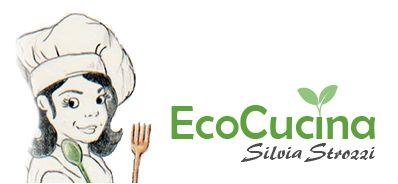 Eco-cucina di Silvia Strozzi, naturopata olistica e giornalista pubblicista.