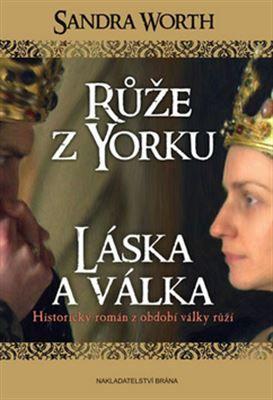 Růže z Yorku Láska a válka