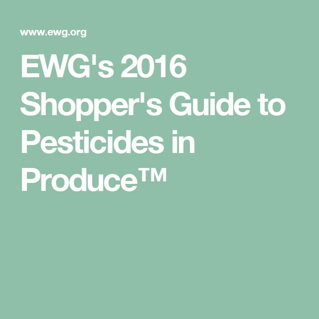 EWG's 2016 Shopper's Guide to Pesticides in Produce™