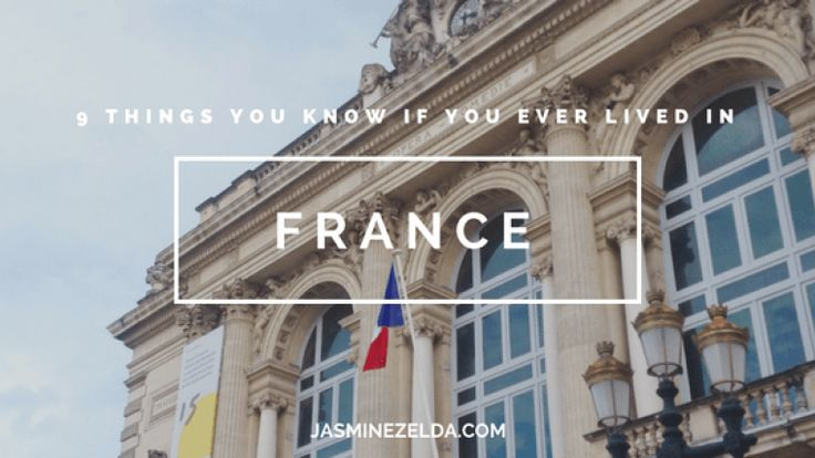 9 Things You Know If You Ever Lived In FRANCE - Jasmine Zelda