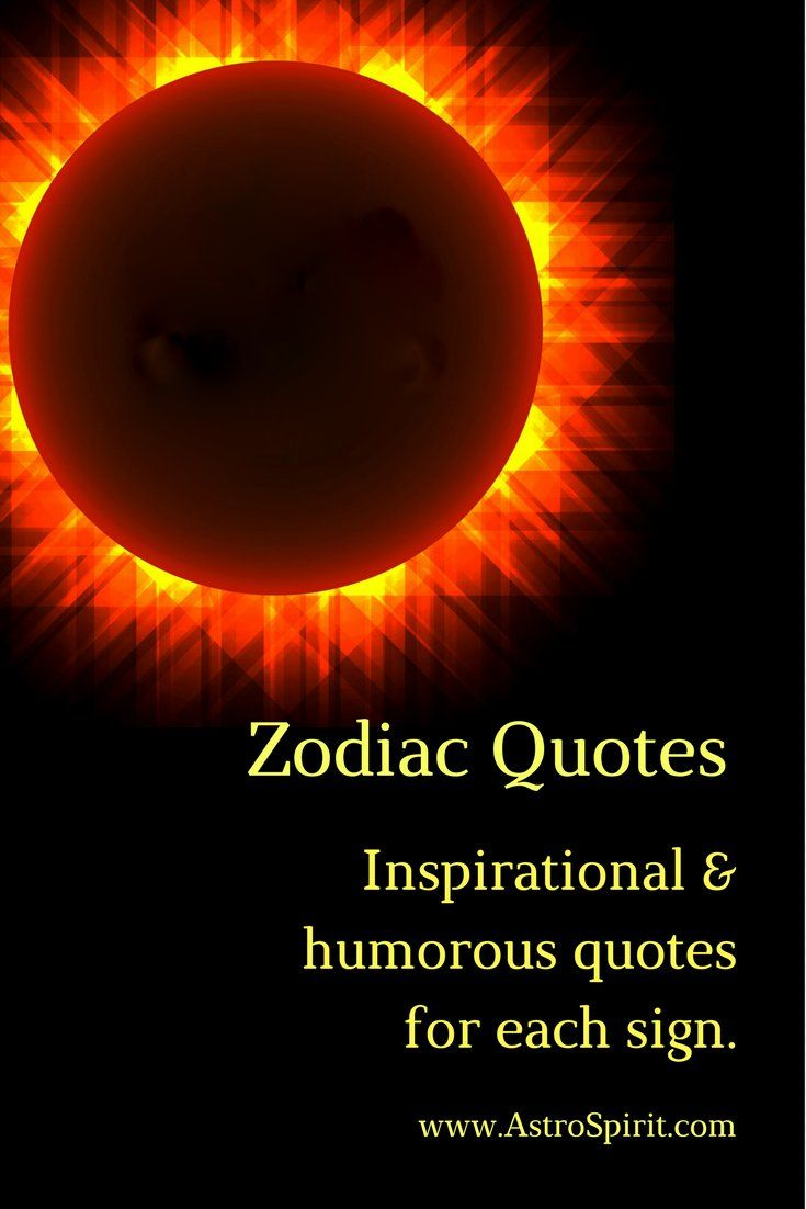 Over 130 quotes. A unique collection of inspirational and humorous quotes for all twelve signs of the zodiac. #astrology #astrospirit #zodiacquotes