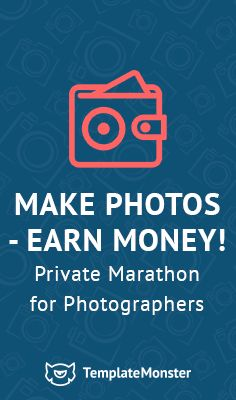 Take cool photos - Earn money: http://photo-school.templatemonster.com/