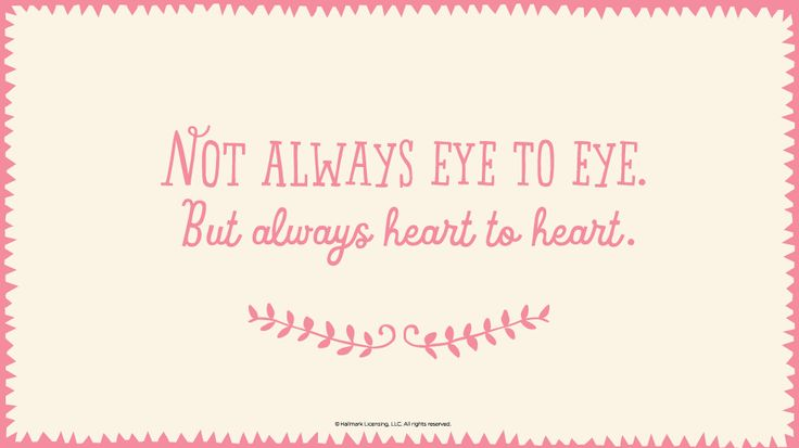 Mother's Day Quotes: Not always eye to eye. But always heart to heart. #Hallmark #HallmarkIdeas