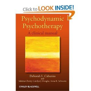 Psychodynamic Psychotherapy: A clinical manual: Deborah L. Cabaniss, Sabrina Cherry, Carolyn J. Douglas, Anna R. Schwartz: 9780470684719: Amazon.com: Books