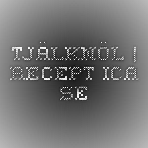 Tjälknöl | Recept ICA.se