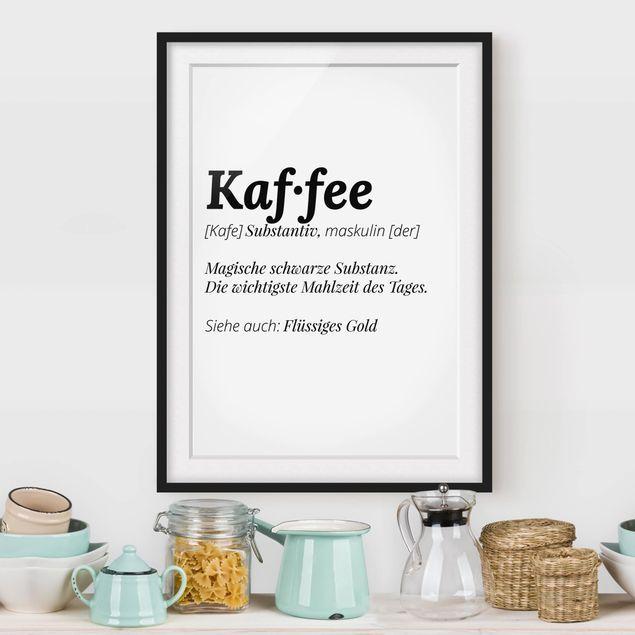Bild Mit Rahmen Die Definition Von Kaffee Hochformat 4 3 Poster Kuche Poster Mit Rahmen Bilderrahmen