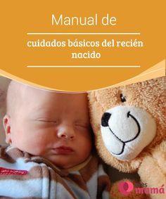 Manual de #cuidados básicos del #recién #nacido Aunque un #manual de cuidados paso a paso no exista, queremos ofrecerte una pequeña guía para superar con buen pie los primeros meses de #maternidad.