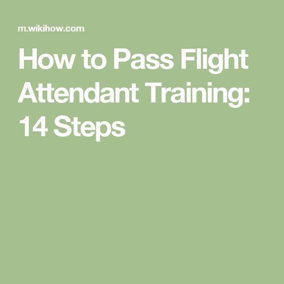 How to Pass Flight Attendant Training: 14 Steps
