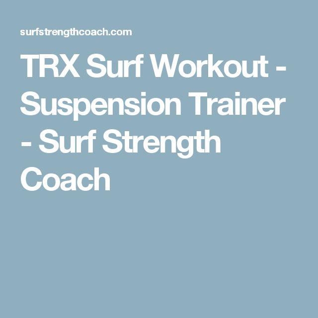 TRX Surf Workout - Suspension Trainer - Surf Strength Coach