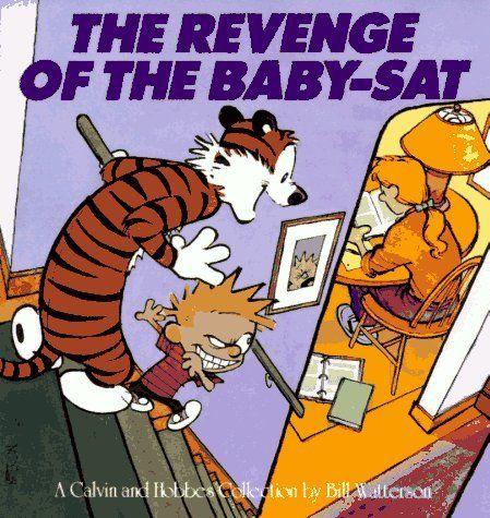 """Calvin & Hobbes """"The Revenge of the Baby-Sat"""" - Bill Watterson"""