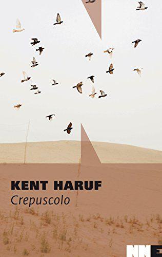 Crepuscolo. Trilogia della pianura: 2 di Kent Haruf