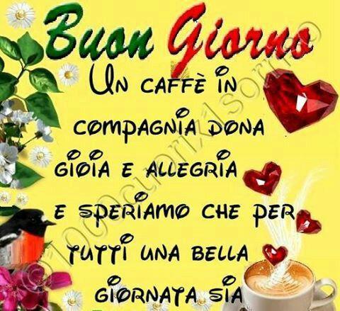 Buongiorno in compagnia bnotte pinterest for Foto buongiorno gratis