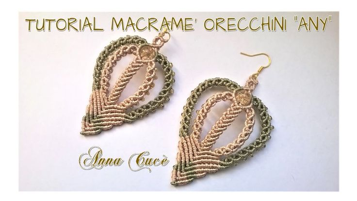 "Tutorial macramè orecchini ""Any""/Tutorial macramé earrings ""Any""/Diy tut..."