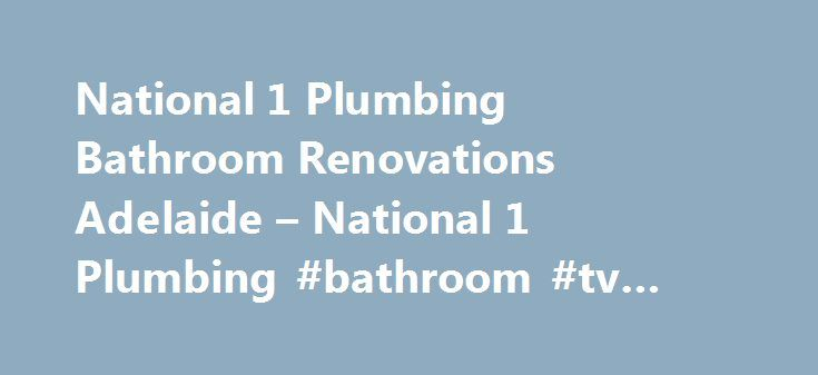 National 1 Plumbing Bathroom Renovations Adelaide – National 1 Plumbing #bathroom #tv #mirror http://bathroom.remmont.com/national-1-plumbing-bathroom-renovations-adelaide-national-1-plumbing-bathroom-tv-mirror/  #bathroom renovations adelaide Bathroom Renovations Adelaide Bathroom Renovations Adelaide If your bathroom is old, broken or just not according to your tastes, a bathroom renovation can be a quick and easy way to breathe new life into it. A bathroom renovation can be anything from…