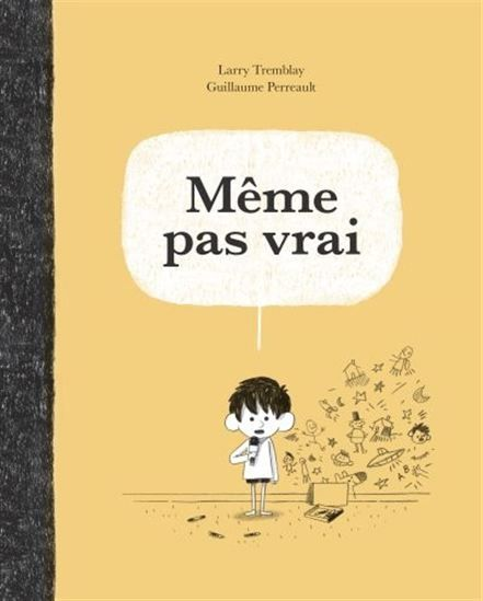 Même pas vrai - LARRY TREMBLAY - Guillaume Perreault