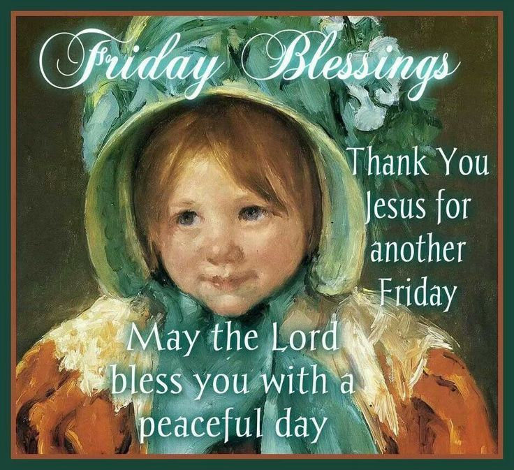 Friday Blessings, Thank You Jesus For Another Friday, May The Lord Bless You With A Peaceful Day friday good morning friday quotes good morning friday friday images friday quotes and sayings friday sayings blessed friday quotes
