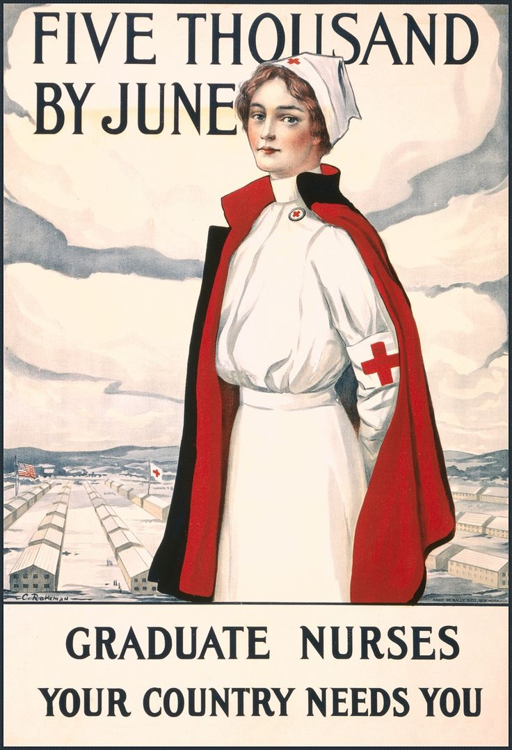 Five Thousand By June Graduate Nurses Your Country Needs You / / C. Rakeman. Red Cross recruitment poster showing a nurse standing, with barracks in the background. 1917.