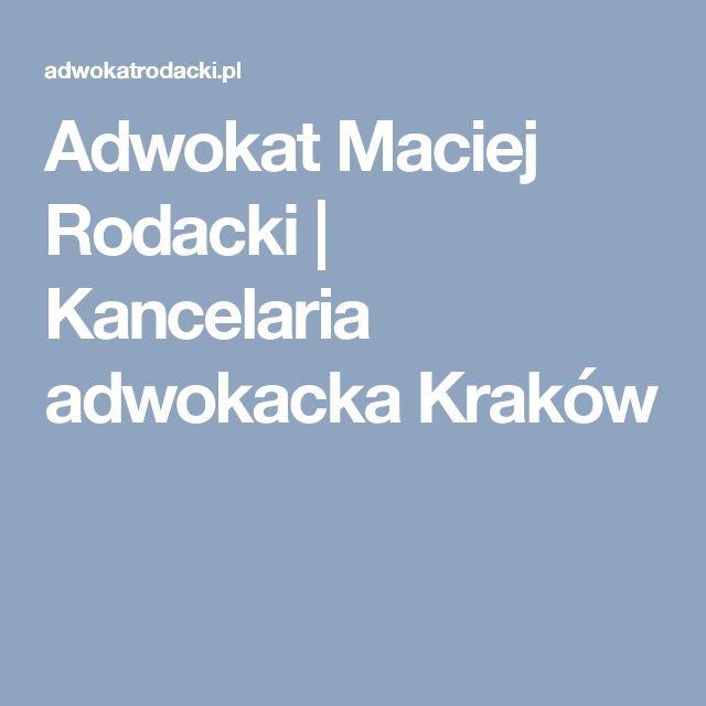 Adwokat Maciej Rodacki   Kancelaria adwokacka Kraków