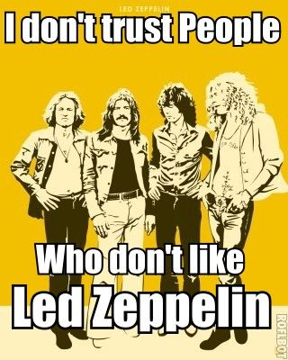 You must respect the Zepp!