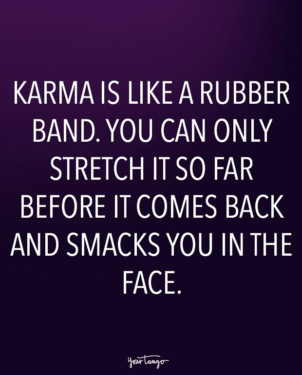 20 Karma Quotes Remind Us That Sweet, Sweet Revenge Is