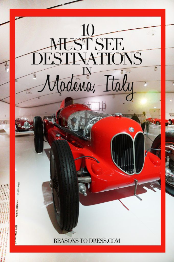 Planning a Last Minute Trip to Modena? Don't Miss these 10 Destinations! - Reasons to Dress
