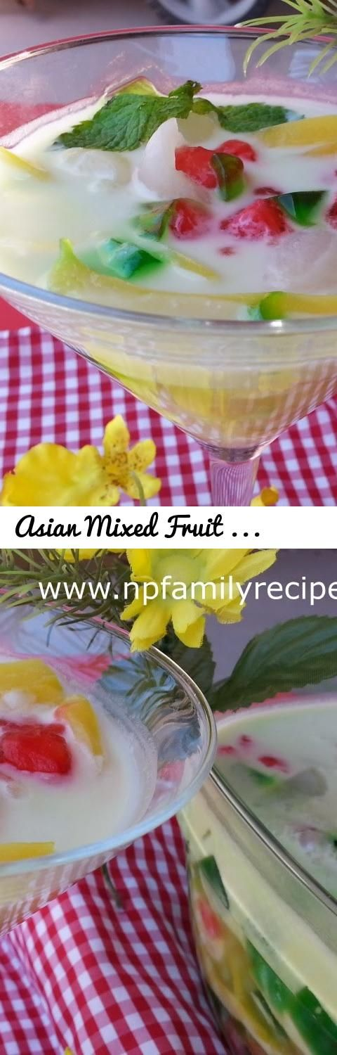 Asian Mixed Fruit Dessert Recipe (Chè Thái) - NPFamily Recipes... Tags: NPFamily Recipes, Chè Thái, Dessert Recipe, Asian Mixed Fruit Dessert, fruit dessert, asian dessert, recipe, asian cuisine, che thai, cach lam, how to make, how to make
