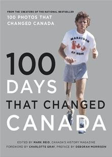 100 Days That Changed Canada By Canada's History Society