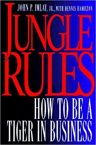 Jungle Rules How To Be A Tiger In Business John Imlay Dennis Hamilton