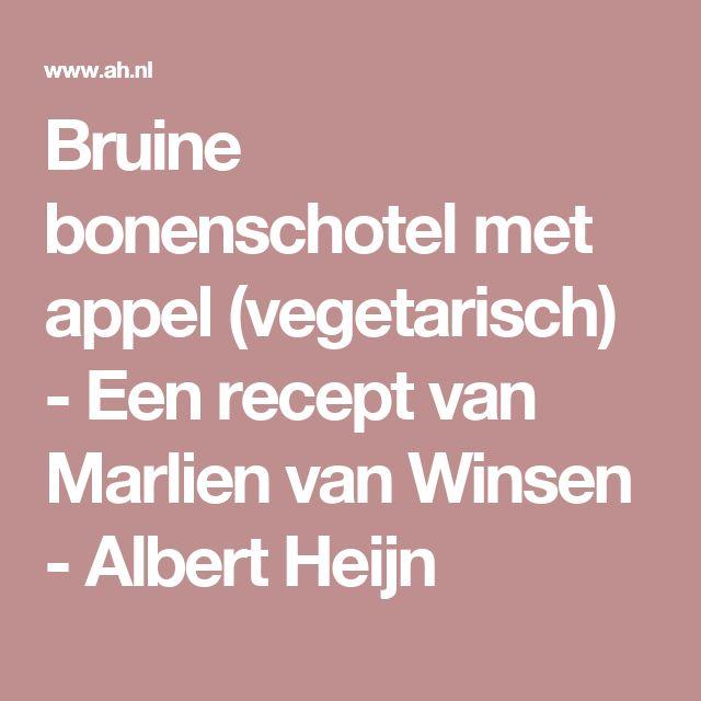 Bruine bonenschotel met appel (vegetarisch) - Een recept van Marlien van Winsen - Albert Heijn