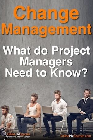 Change Management: What do Project Managers Need to Know?