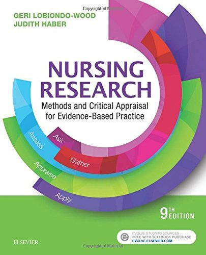 Nursing Research: Methods and Critical Appraisal for Evidence-Based Practice, 9e:   Learn to better understand and apply research to everyday practice with Nursing Research: Methods and Critical Appraisal for Evidence-Based Practice, 9th Edition/b. Written by an all-star team of educators and research experts, this four-time recipient of the American Journal of Nursing's Book of the Year/i award is the perfect resource to help ground you in the processes behind nursing research and evi...