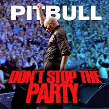 """""""Don't Stop The Party,""""   by Pit Bull. A great, high energy, """"kick ass"""" cut! http://www.youtube.com/watch?v=i0vFid2tKbI"""