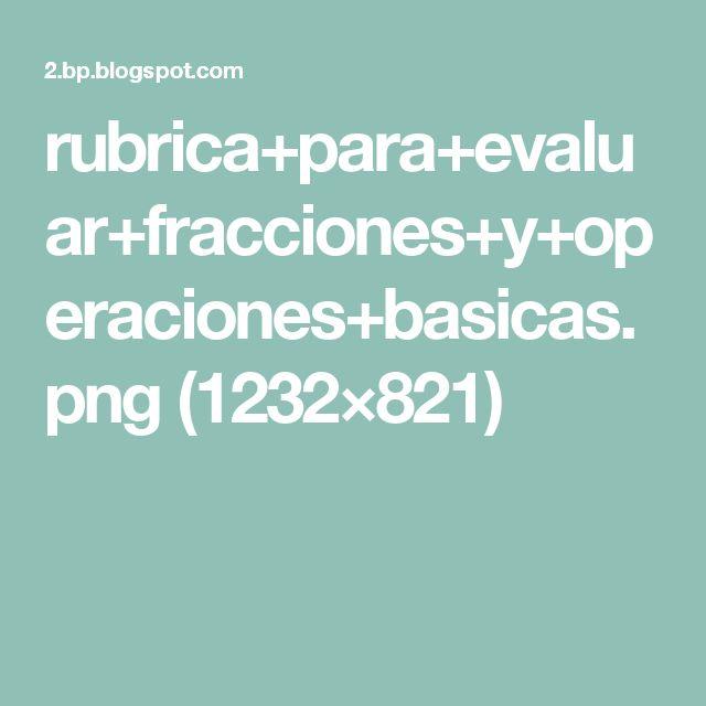 rubrica+para+evaluar+fracciones+y+operaciones+basicas.png (1232×821)