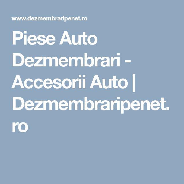 Piese Auto Dezmembrari - Accesorii Auto   Dezmembraripenet.ro