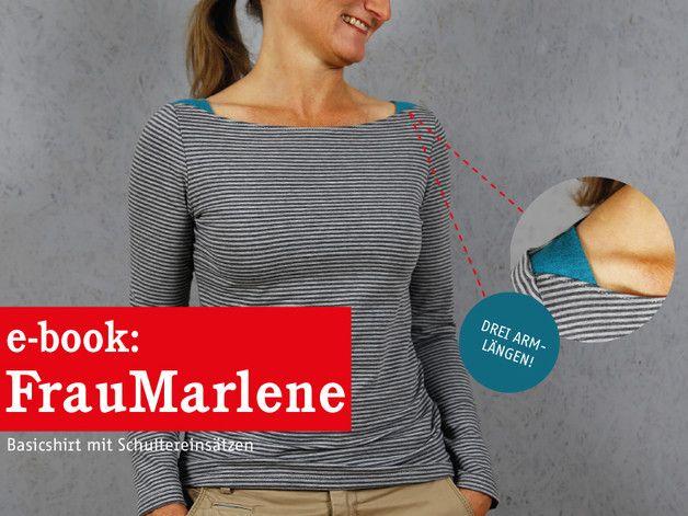 *FrauMARLENE* - Basicshirt für Damen Schnittmuster und Fotonähanleitung   FrauMarlene ist ein Basic-Shirt mit dem gewissen Extra! Der lange gerade Ausschnitt wird mit Schulterecken versehen, die...
