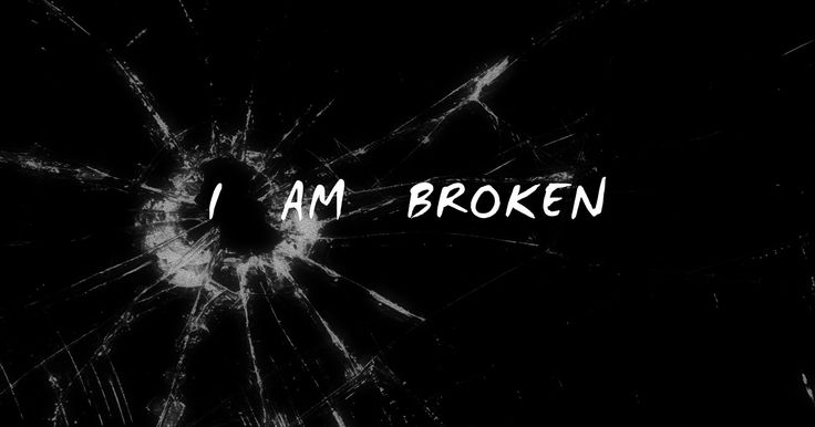 """""""I Am Broken"""" ...Made these truthful words into a Google Chrome Theme. -- i am, sad, anxiety, depressed, depression, mental illness, me, broke, hurt, pain, simple, words, saying, mind, body, soul, troubled, a wreck, a mess, photo, break, shattered, cracked, broken glass, dark, black, emo, gothic, truism, google theme, meme."""