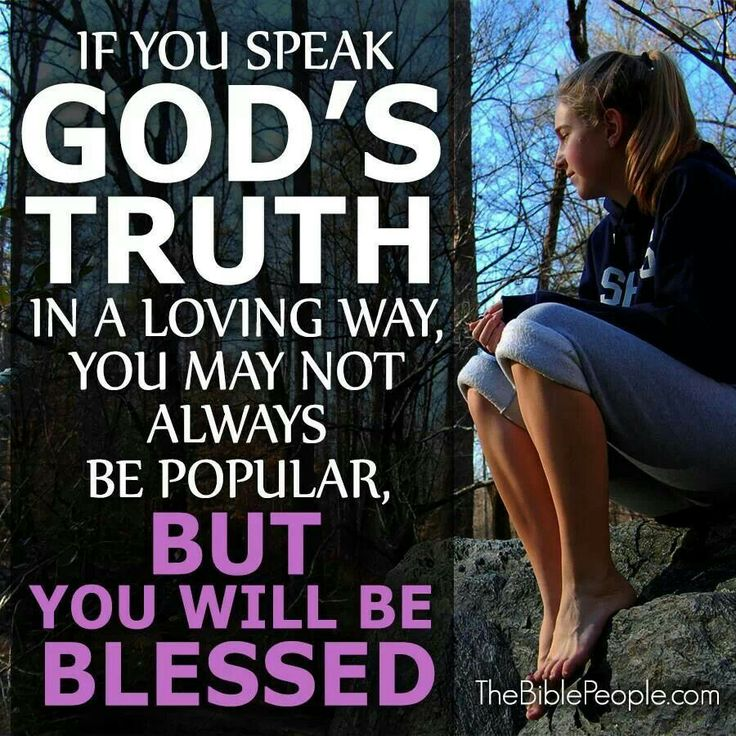 If You Speak God's Truth In A Loving Way, You May Not