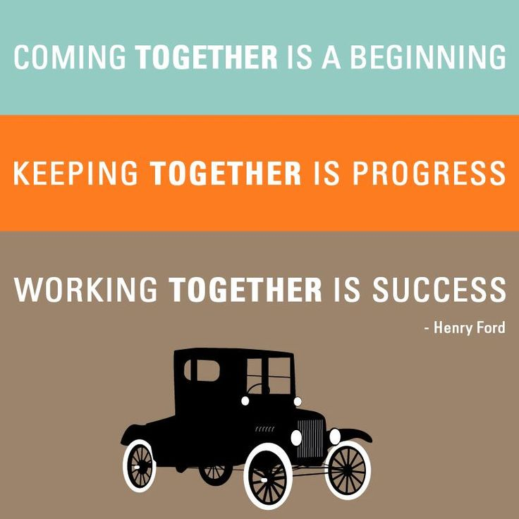 Inspirational Quote - Henry Ford 'Coming together is a beginning,  Keeping together is progress, Working Together is success""