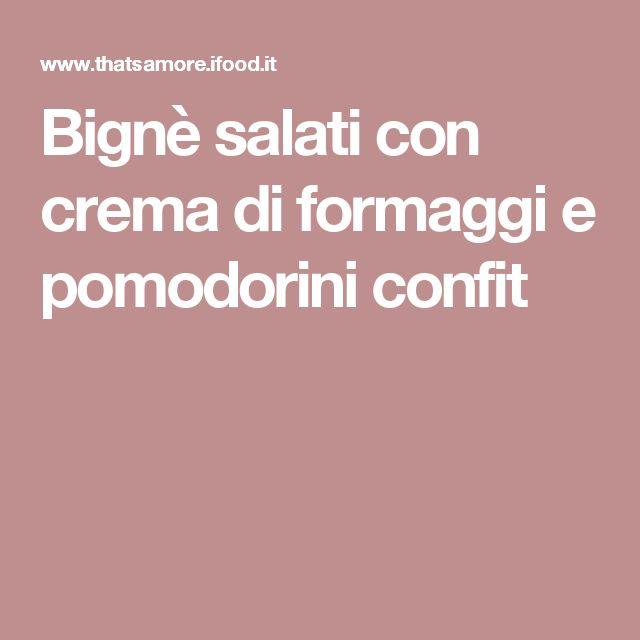 Bignè salati con crema di formaggi e pomodorini confit