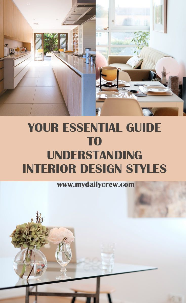 The Essential Guide To Interior Design Styles Decorate Your Home