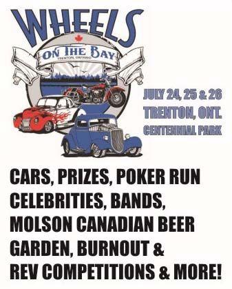 Wheels on the Bay - July 24, 25 & 26 Trenton, ONT, Centennial Park