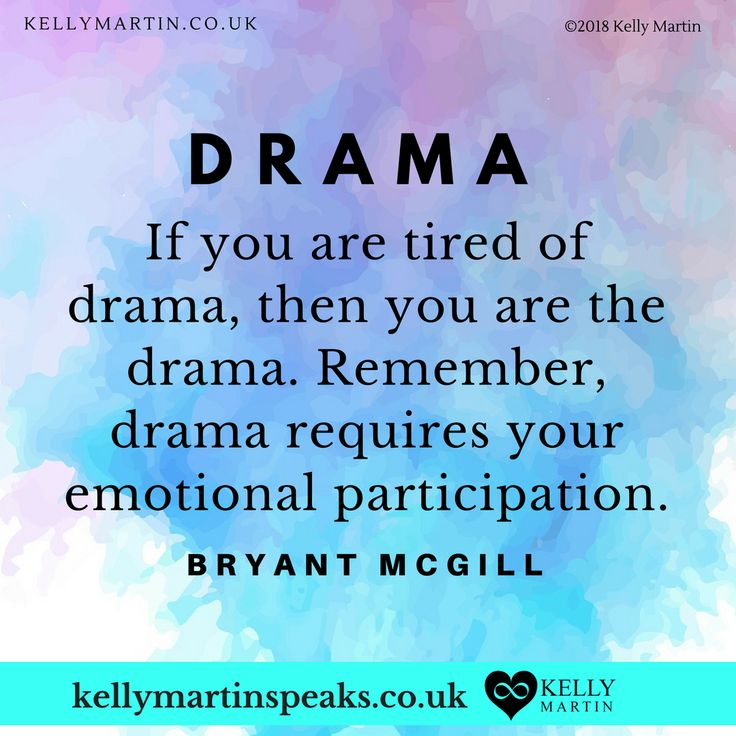 ~ Mindful Insight ~ This made me laugh out loud, because it's true. If we are tired of drama it means we are still engaging in drama. When we say no to drama we are no longer engaging, simple and well put!