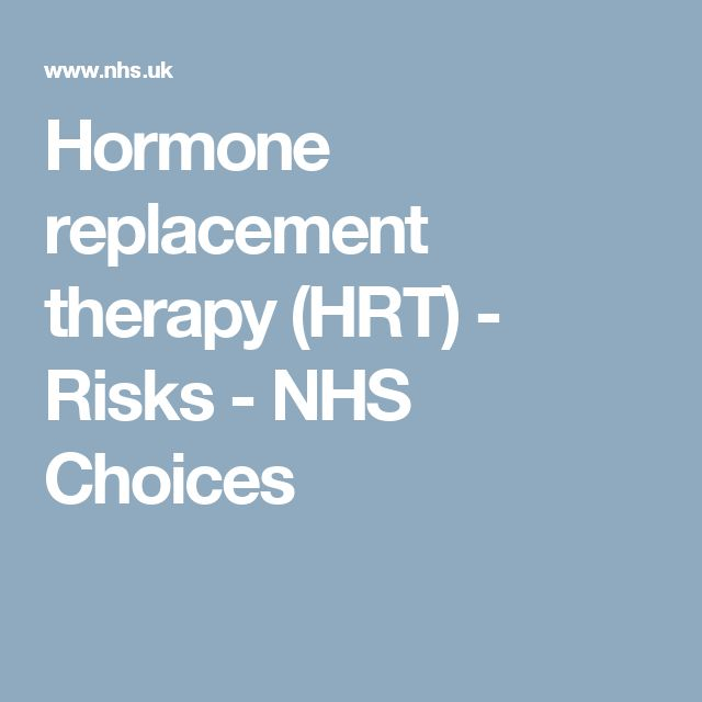 Hormone replacement therapy (HRT) - Risks - NHS Choices