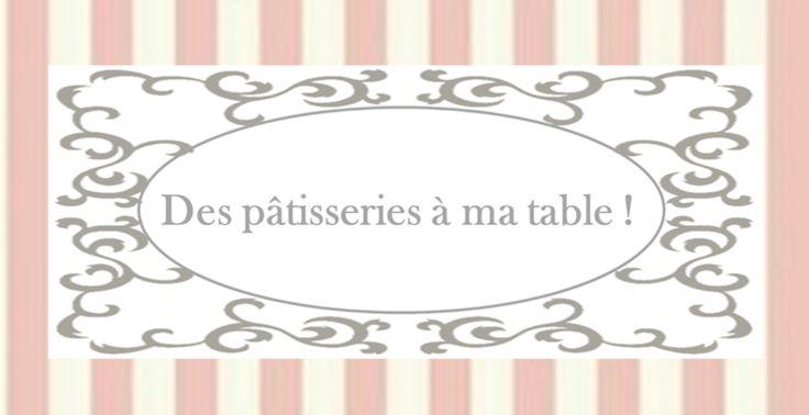 Des p�tisseries � ma table !