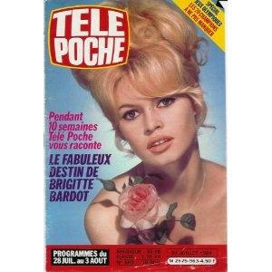 Brigitte Bardot : son fabuleux destin, dans Télé Poche (n°963) du 24/07/1984 [couverture mise en vente par Presse-Mémoire]