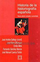 HISTORIA DE LA HISTORIOGRAFÍA ESPAÑOLA. José Andrés Gallego (coord.).  Localización: 930.1/HIS/his