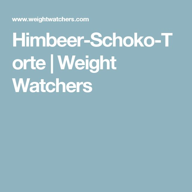 Himbeer-Schoko-Torte | Weight Watchers