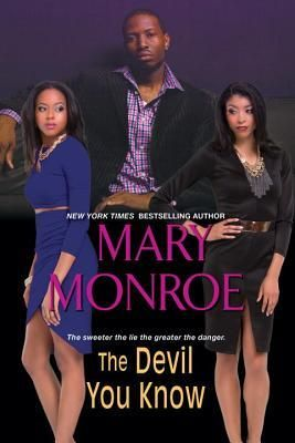 The Devil You Know by Mary Monroe  (Adult Fiction - 10/31/17)