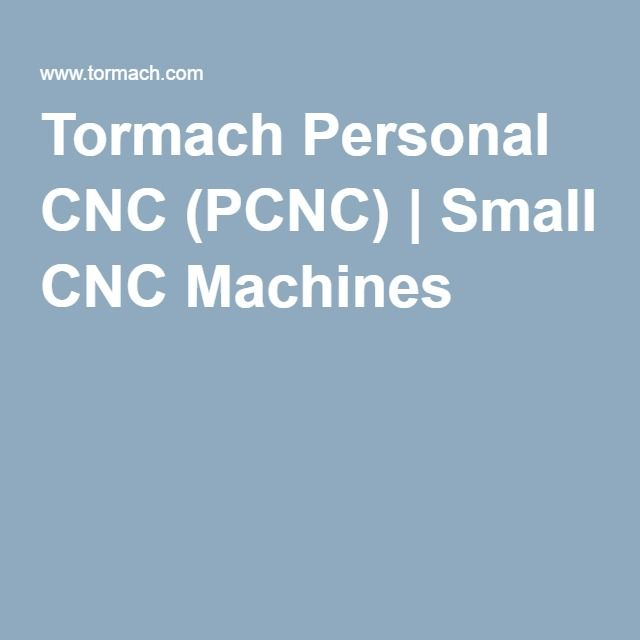 Tormach Personal CNC (PCNC) | Small CNC Machines